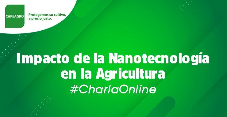 #CharlaOnline: EL IMPACTO DE LA NANOTECNOLOGÍA EN LA AGRICULTURA