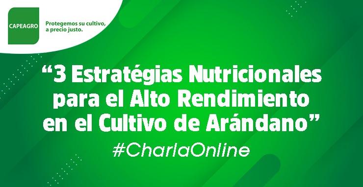#CharlaOnline: 3 Estrategias nutricionales para el cultivo de arándano